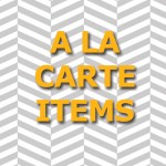 A La Carte Items
